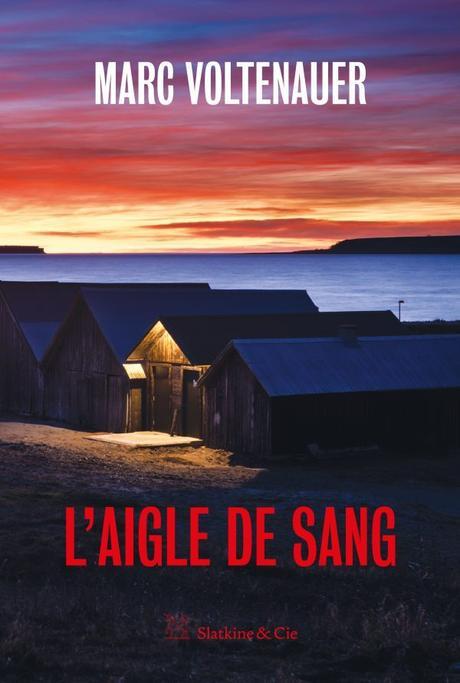 « L'Aigle de Sang » de Marc Voltenauer