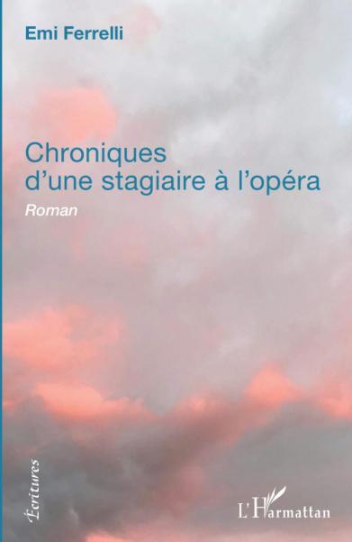 Chroniques d'une stagiaire à l'opéra d'Emi Ferrelli