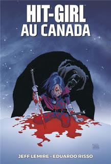 HIT-GIRL AU CANADA : CAP SUR LE GRAND NORD AVEC LEMIRE ET RISSO