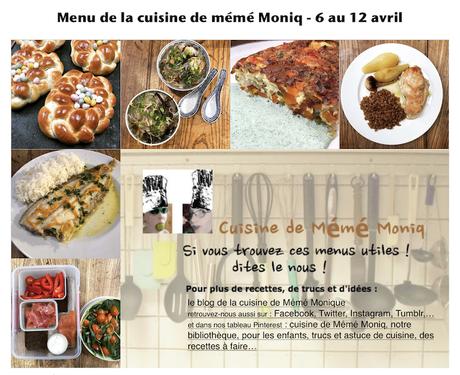menus du 6 au 12 avril dans la cuisine de mémé Moniq