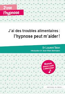 J'ai des troubles alimentaires : l'hypnose peut m'aider ! du Dr Laurent Taton