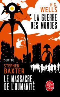 La guerre des mondes / Le massacre de l'humanité - H.G. Wells / Stephen Baxter