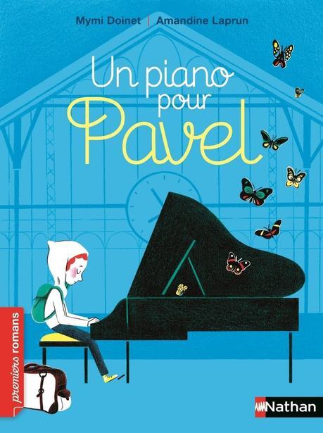 Un piano pour Pavel. Mymi DOINET et Amandine LAPRUN – 2017 (Dès 7 ans)