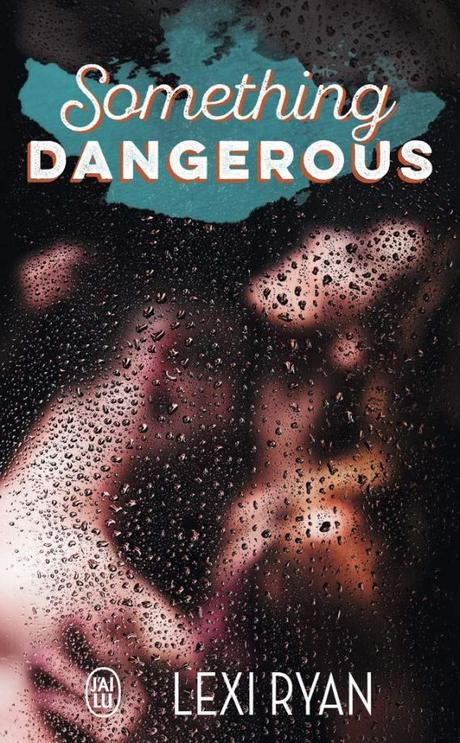 Something Dangerous de Lexi Ryan