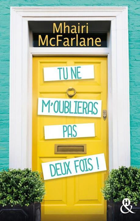 Tu ne m'oublieras pas deux fois ! de Mhairi McFarlane