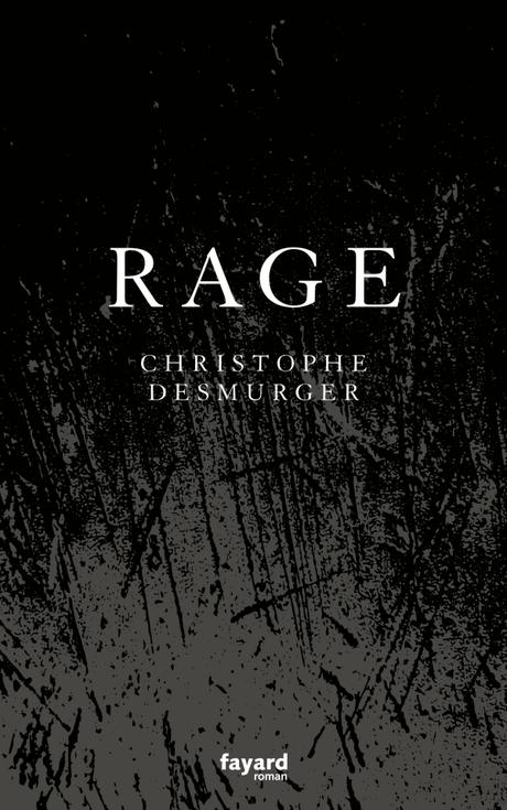 « Rage » de Christophe Desmurger