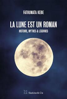 La Lune est un roman - Fatoumata Kebe