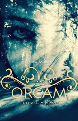 Orcam, tome 2 : Hiver - Laura Muller