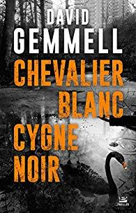 CHEVALIER BLANC, CYGNE NOIR de David Gemmel