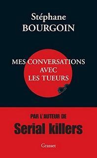 MES CONVERSATIONS AVEC LES TUEURS de Stephane Bourgoin