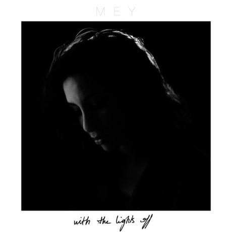WITH THE LIGHTS OFF – MEY