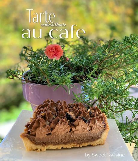 sweet kwisine, tarte, café, pâte sucrée, ganache au café, crémeux café, praliné, noix de pécan, chocolat, Nestlé, martinique, cuisine antillaise, blog cuisine antillaise