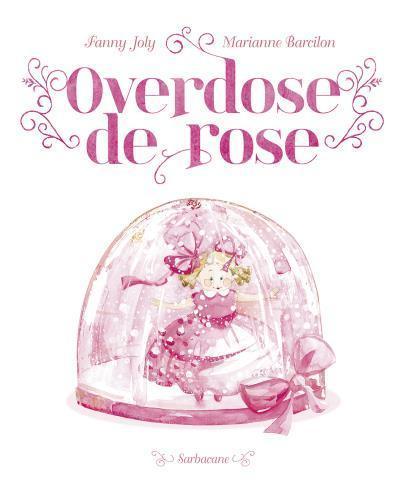 Overdose de Rose, Fanny Joly & Marianne Barcilon