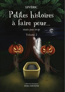 Petites histoires à faire peur... mais pas trop, vol 2 (Livéric)