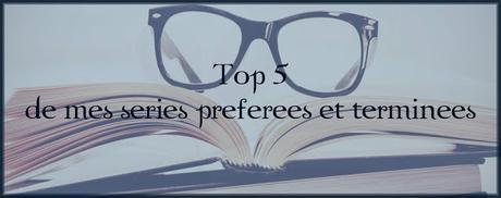 [TOP #3] Top 5 de mes séries préférées et terminées