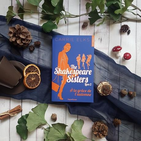 The Shakespeare sisters, tome 2 : A la grâce de l'automne - Carrie Elks