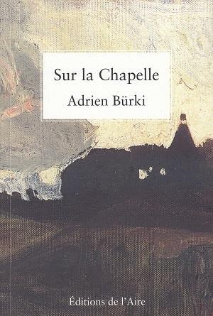Sur la Chapelle, d'Adrien Bürki