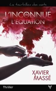 L'inconnue de l'équation de Xavier Massé
