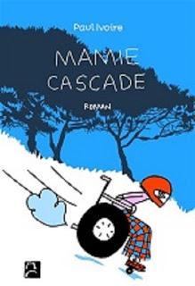 Mamie cascade - Paul IVOIRE