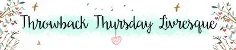 Throwback Thursday Livresque #7