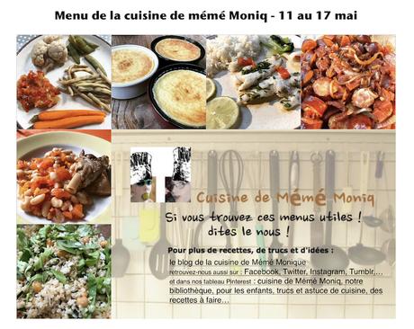 menus du 11 au 17 mai dans la cuisine de mémé Moniq