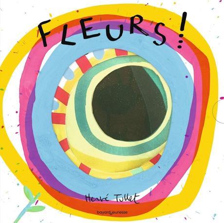 Fleurs ! de Hervé Tullet