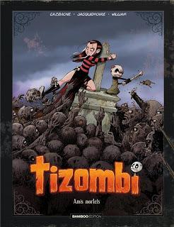 Tizombi, tome 3 : Amis mortels (éd. collector) - Cazenove, Jacquemoire, William