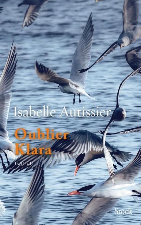 « Oublier Klara » d'Isabelle Autissier