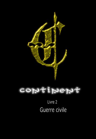 Continent, livre 2 : Guerre civile de Franck Wagrez
