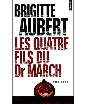 Chronique de lecture : Les Quatre Fils du docteur March par Brigitte Aubert