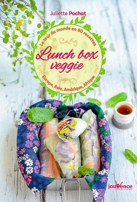 Mon nouveau livre : Lunch Box Veggie - Le tour du monde en 60 recettes