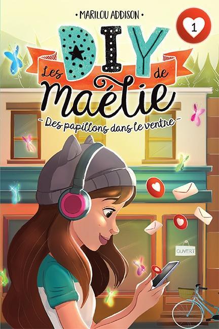 Les DIY de Maélie, tome 1 : Des papillons dans le ventre de Marilou Addison