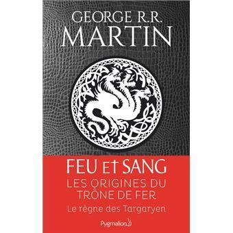 Avis : Feu et Sang de George R. R. Martin, tome 1
