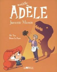 Mortelle Adèle tome 16: Jurassic mamie de Mr Tan illustré par Diane Le Feyer