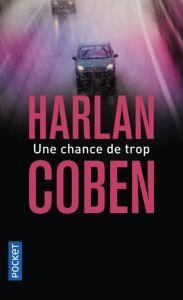Chronique de lecture : Une chance de trop d'Harlan Coben