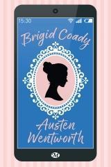 Jane Austen, Jane Austen france, Jane Austen is my wonderland, persuasion, austenerie, réécriture moderne, Austen Wentworth, Brigid Coady
