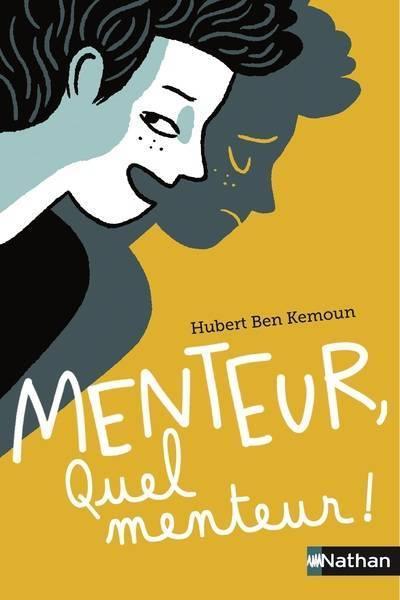 {Découverte} Menteur, quel menteur !, Hubert Ben Kemoun – @Bookscritics