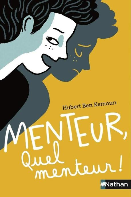 Menteur, quel menteur ! de Hubert Ben Kemoun