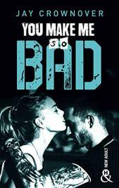 Bad – You make me so bad (tome 6)