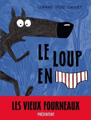 Le loup en slip, tome 1 de Wilfrid Lupano