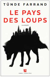 News : Le pays des loups - Tünde Farrand (Anne Carrière)