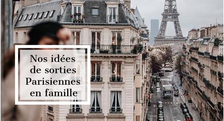 Les bons plans sur les activités Parisienne à faire en famille