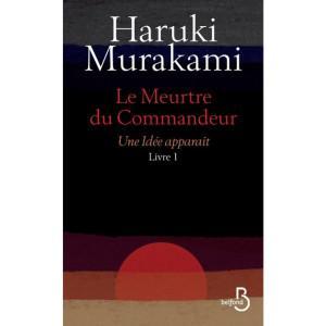 Haruki Murakami – Le Meurtre du Commandeur – Livre 1 ***