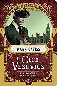 Une aventure de Lucifer Box, T1: Le Club Vesuvius