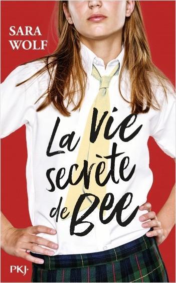 La vie secrète de Bee – Sara Wolf