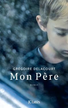 Mon père -  Grégoire Delacourt  ♥♥♥♥♥
