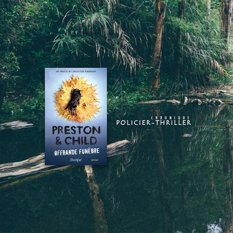 Offrande funèbre - Preston & Child