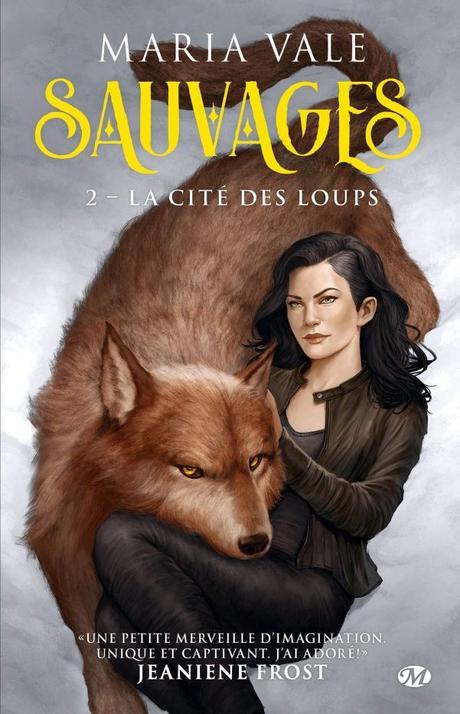 Sauvages T02 : La Cité des loups de Maria Vale