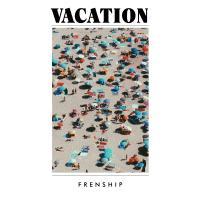 FRENSHIP ' Vacation