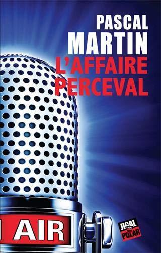 L'affaire Perceval, de Pascal Martin